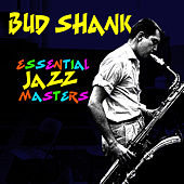 Essential Jazz Masters by Bud Shank