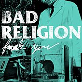 F*ck You by Bad Religion
