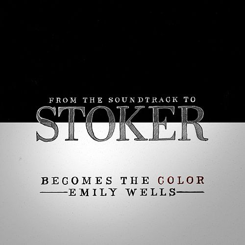 Becomes The Color by Emily Wells