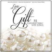 Love Gift 55 Unforgettable Love Songs by Various Artists