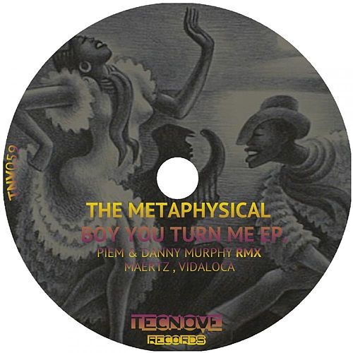 Boy You Turn Me by Metaphysical