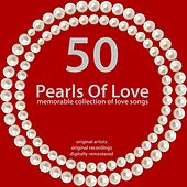 50 Pearls of Love (Memorable Collection of Love Songs) von Various Artists