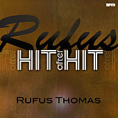 Rufus - Hit After Hit by Rufus Thomas