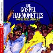 Gospel Music Anthology (Digitally Remastered) by The Gospel Harmonettes