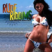 Rude Riddims: Massive Dance Hall (Digitally Remastered) by Various Artists