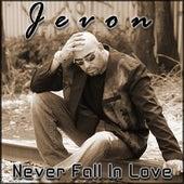 Never Fall In Love by Jevon
