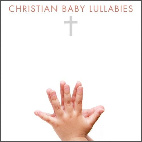Christian Baby Lullabies by Christian Baby Lullabies