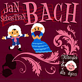 Klasyka Dla Dzieci Bach - Bach for Children by Johann Sebastian Bach