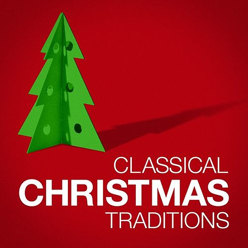 Classical Christmas Traditions by Various Artists