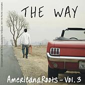 The Way - Americana Roots, Vol.3 by Various Artists