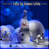 Frosty the Snowman Lullaby and Others by Christmas Lullabies