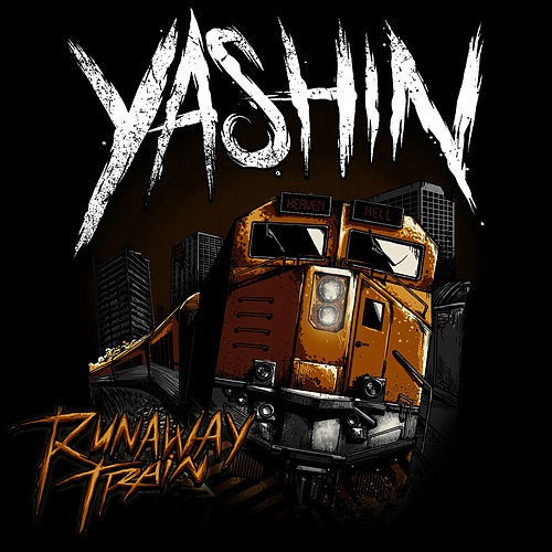 Runaway Train by Yashin
