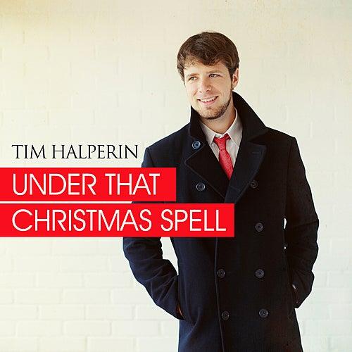 Under That Christmas Spell by Tim Halperin