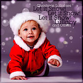 Let it Snow! Let it Snow! Let it Snow! Lullaby and Others by Christmas Lullabies