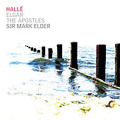 Elgar: The Apostles, Op. 49 de Hallé