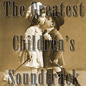 The Greatest Childrens Soundtrack de Various Artists