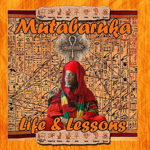 Life and Lessons by Mutabaruka