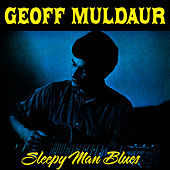 Sleepy Man Blues von Geoff Muldaur