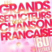 Les Grands Séducteurs De La Chanson Française (60 Titres) von Various Artists