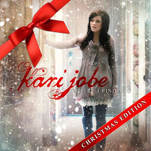 Where I Find You: Christmas Edition by Kari Jobe