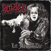 Let Flowers Die by Blitzkid