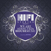 We Are Addicted 2 House Music - Chapter Five by Various Artists