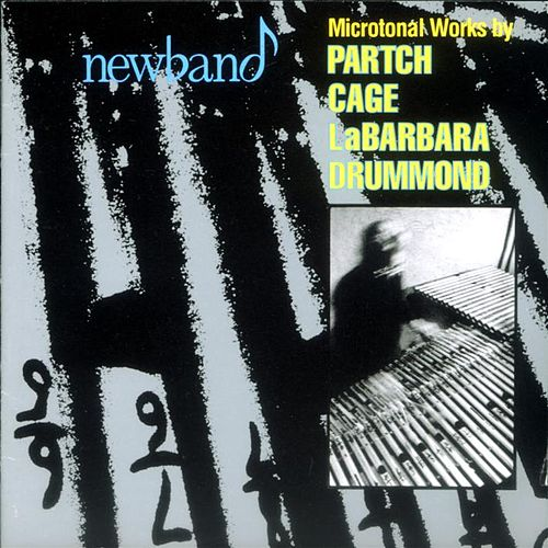 Newband Perform Microtonal Works By Partch, Cage, Labarbara, Drummond by Newband