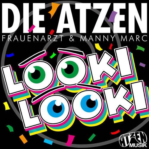 Looki Looki (Atzen Musik Mix) by Die Atzen