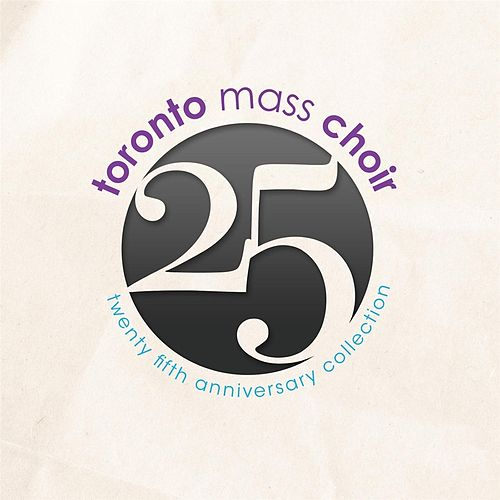 25 by Toronto Mass Choir