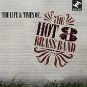 The Life & Times of... van Hot 8 Brass Band