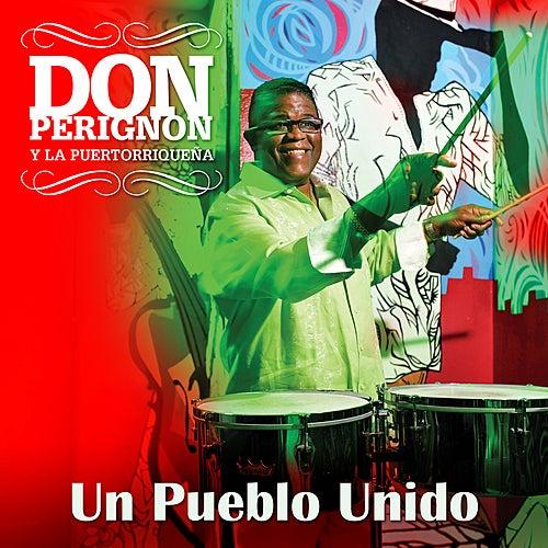 Un Pueblo Unido - Single von Don Perignon Y La Puertorriqueña