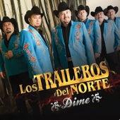 Dime by Los Traileros Del Norte