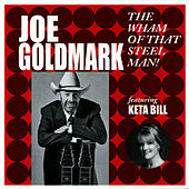 The Wham of That Steel Man! by Joe Goldmark