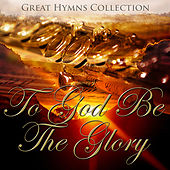 Great Hymns Collection: To God Be The Glory (Orchestral) by Various Artists