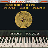 Golden Hits from the Films by Rene Paulo
