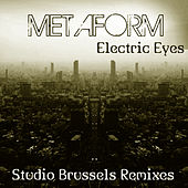 Electric Eyes (Studio Brussels Remixes) by Metaform