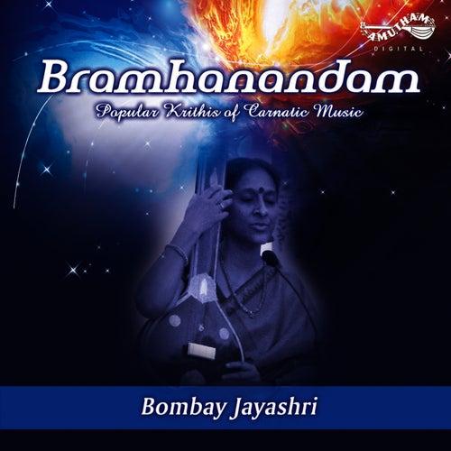 Bramhananadam by Bombay S. Jayashri