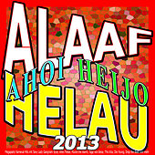 Alaaf Helau Ahoi Heijo 2013 (Megaparty Karneval Hits mit Sexy Lady Gangnam Style, Altes Fieber, Pound the Alarm, Tage wie diese, This Kiss, Die Young, Drop the Beat und mehr) by Various Artists