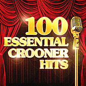 100 Essential Crooner Hits de Various Artists