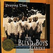 Praying Time by The Blind Boys Of Alabama