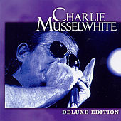 Deluxe Edition de Charlie Musselwhite