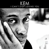 I Can't Stop Loving You by Kem