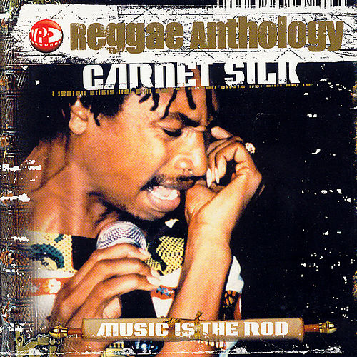Music Is The Rod - Reggae Anthology by Garnett Silk