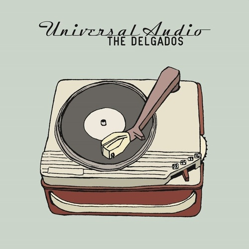 Universal Audio by The Delgados