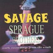 The Savage Sprague Brothers by Sprague Brothers
