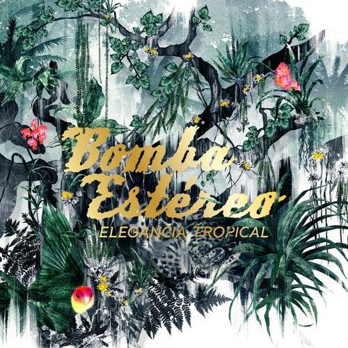 Elegancia Tropical by Bomba Estereo