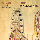 Romance and Medicine by The Walkaways