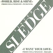 World Rise & Shine/ I Want Your Love de Sister Sledge