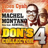 Vibes Cyah Done (Remix) (Don's Collector, Vol. 4) by Machel Montano