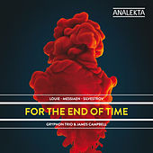 Messiaen: For The End Of Time by James Campbell